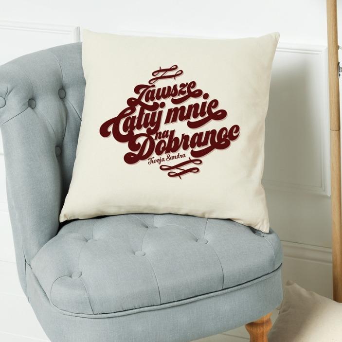 Zawsze całuj mnie na dobranoc - poduszka na prezent